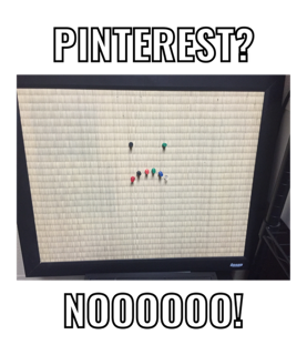 You're on Pinterest? Really?